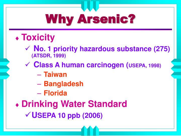 Why Arsenic?