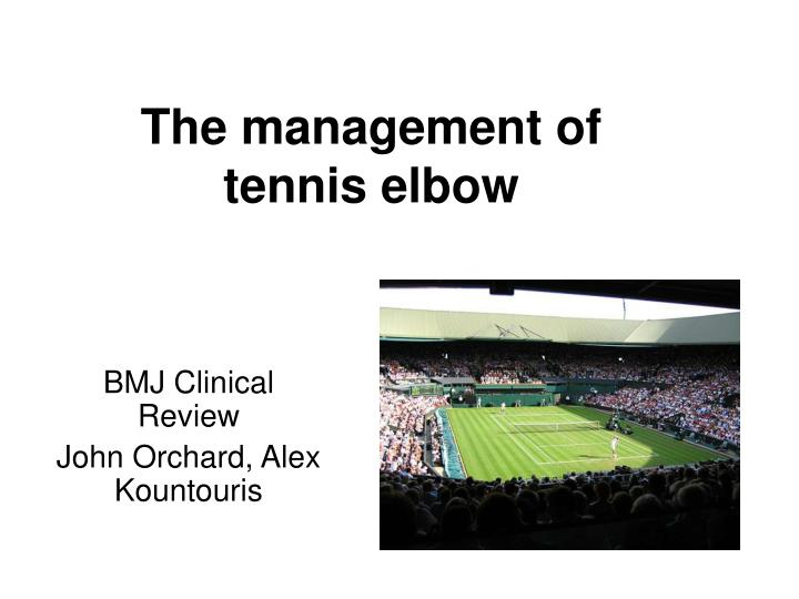 the management of tennis elbow