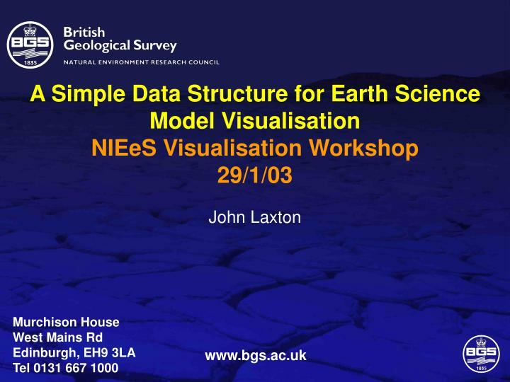 A simple data structure for earth science model visualisation niees visualisation workshop 29 1 03