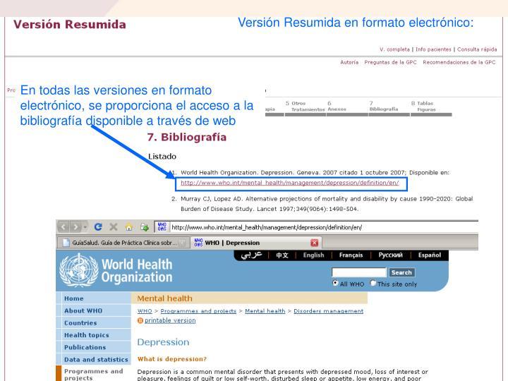 En todas las versiones en formato electrónico, se proporciona el acceso a la bibliografía disponible a través de web