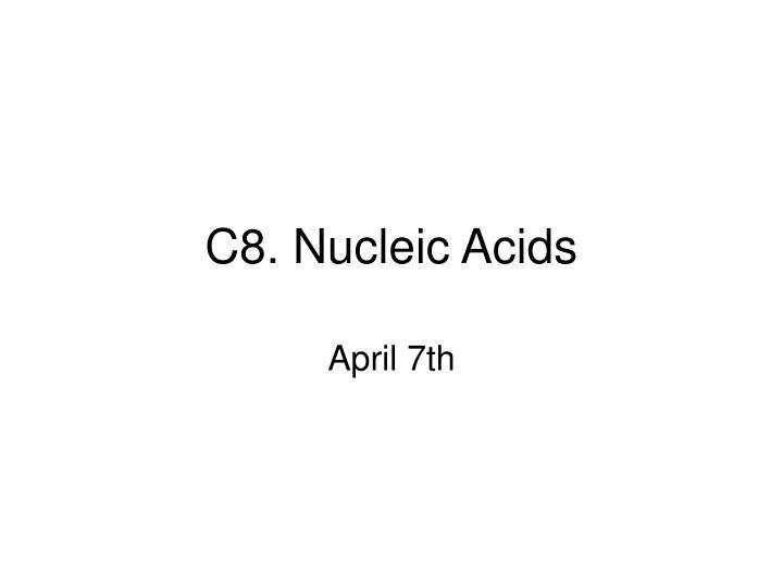 c8 nucleic acids n.