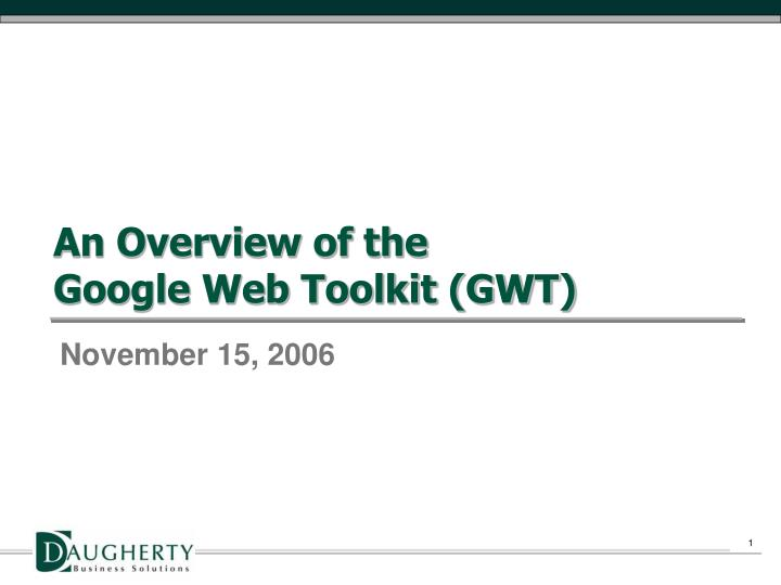 an overview of the google web toolkit gwt