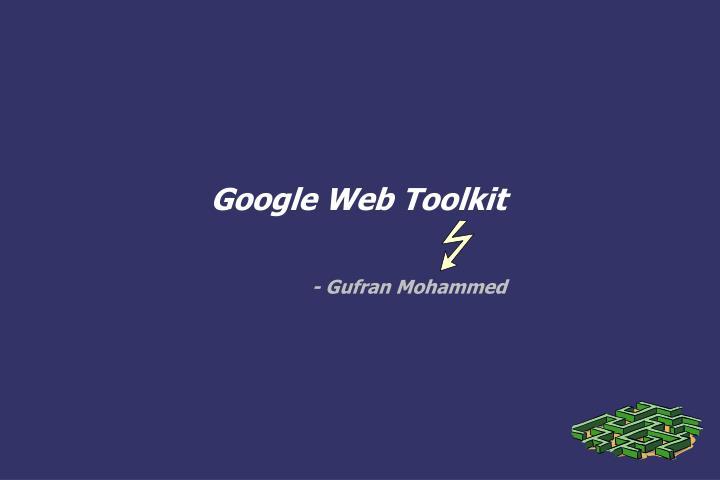 google web toolkit gufran mohammed n.