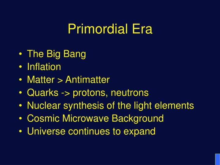 Primordial Era