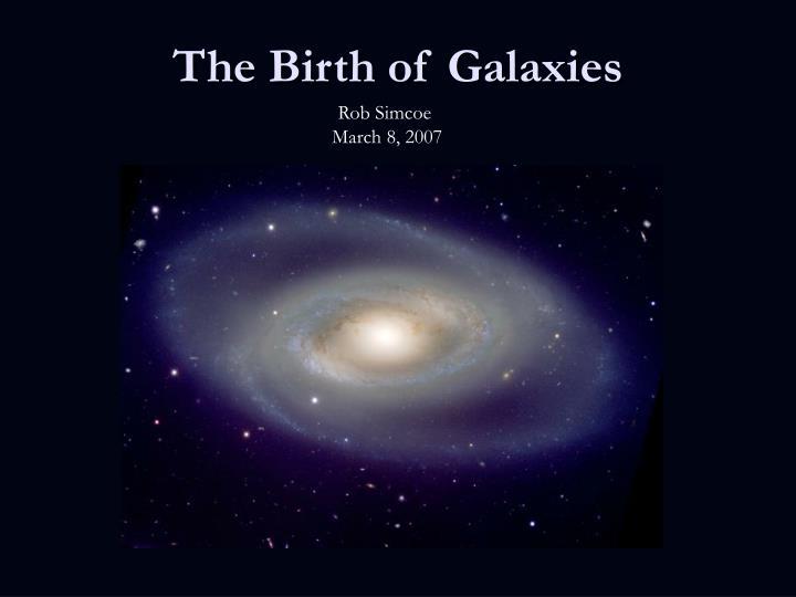 the birth of galaxies n.