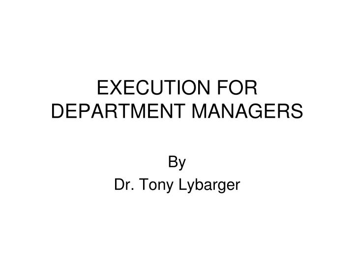 execution for department managers n.