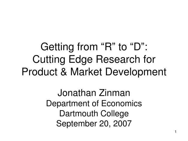 getting from r to d cutting edge research for product market development n.
