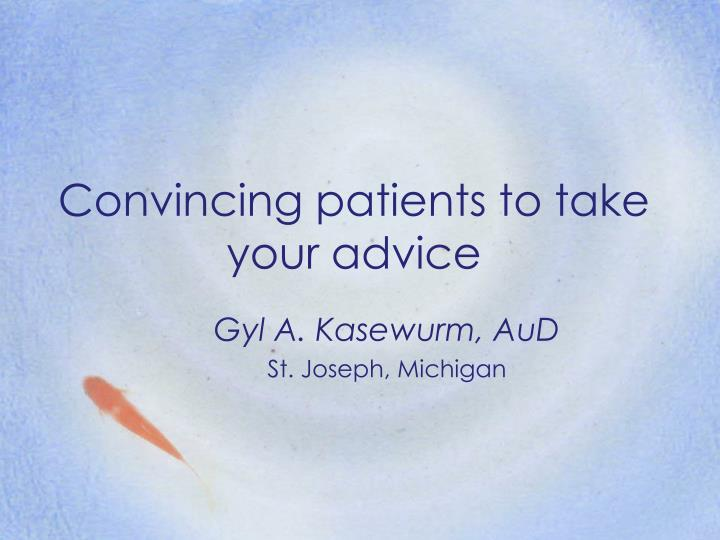 convincing patients to take your advice n.
