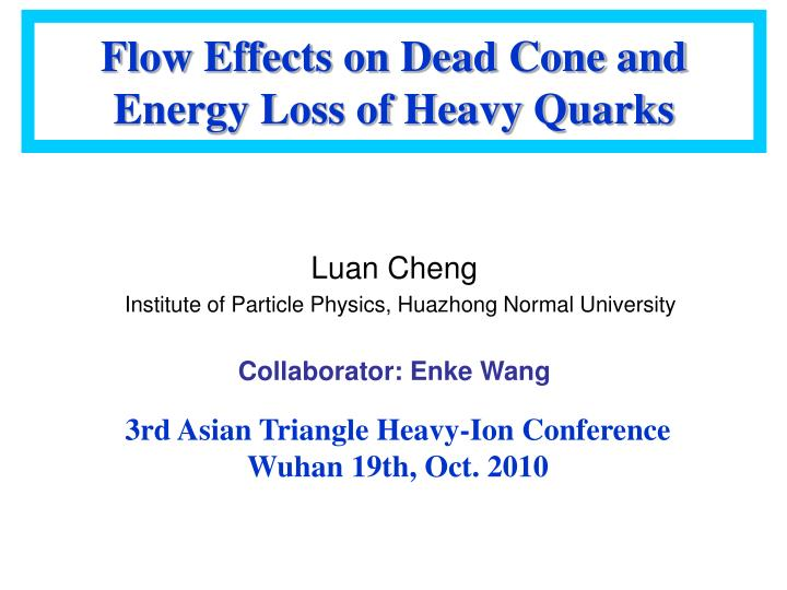 flow effects on dead cone and energy loss of heavy quarks n.