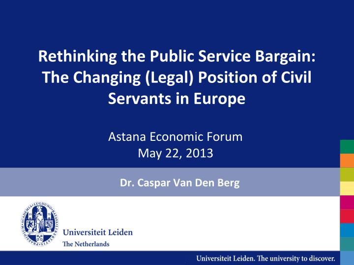Rethinking the public service bargain the changing legal position of civil servants in europe