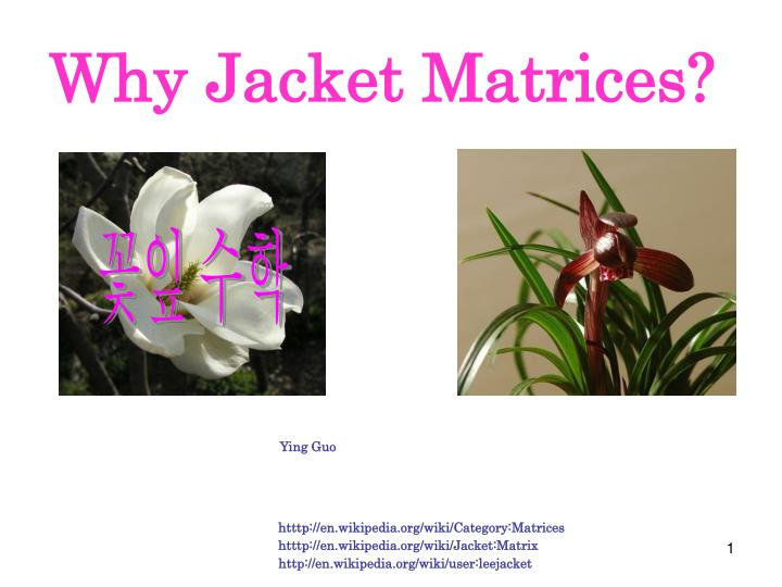 why jacket matrices n.