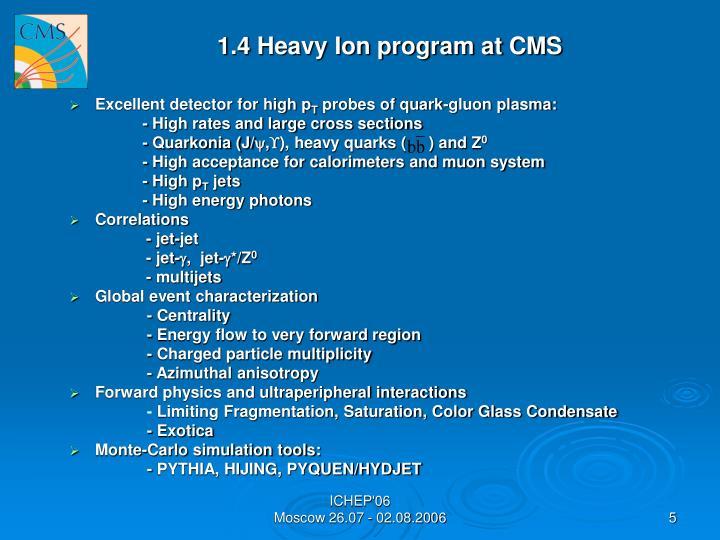 1.4 Heavy Ion program at CMS