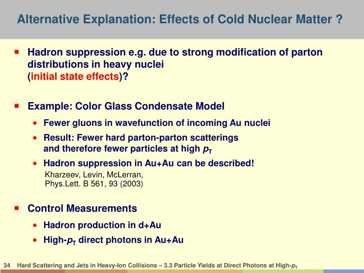 Alternative Explanation: Effects of Cold Nuclear Matter ?