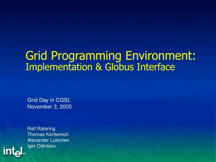 grid programming environment implementation globus interface n.