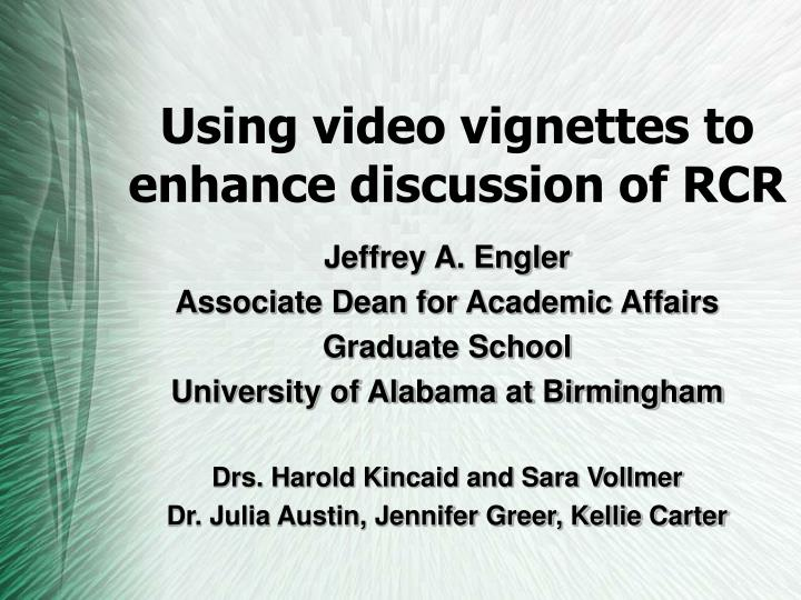 using video vignettes to enhance discussion of rcr n.
