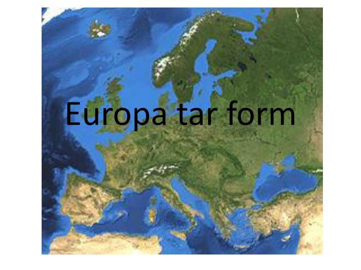 europa tar form n.