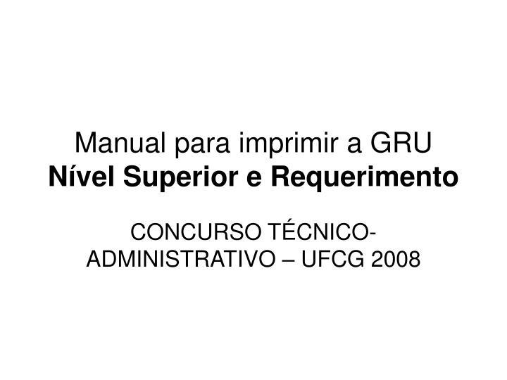 Manual para imprimir a gru n vel superior e requerimento