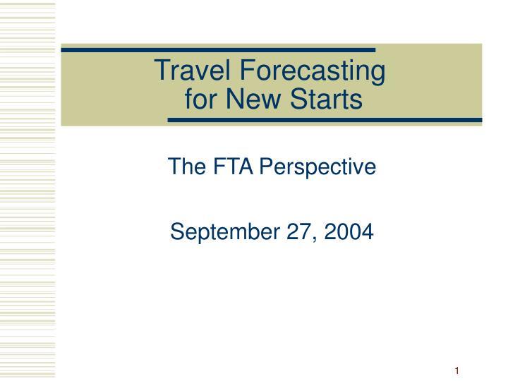 travel forecasting for new starts n.