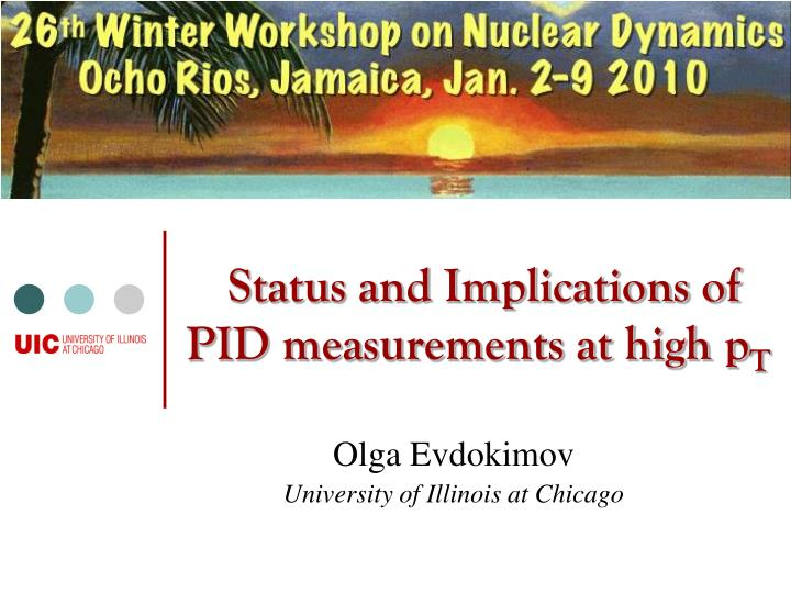 status and implications of pid measurements at high p t n.