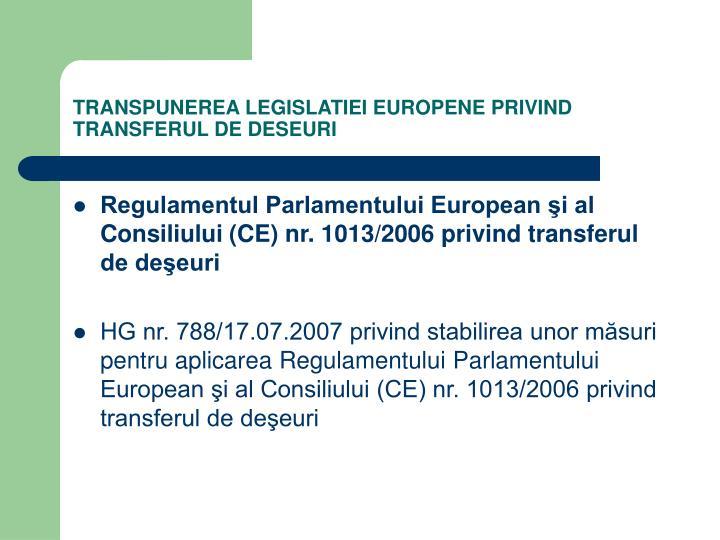 TRANSPUNEREA LEGISLATIEI EUROPENE PRIVIND TRANSFERUL DE DESEURI