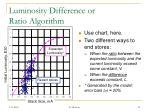 luminosity difference or ratio algorithm