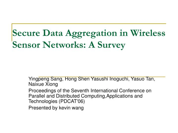 secure data aggregration in wireless sensor networks 4 2 secure data aggregation in wireless sensor networks fig 21 network model to trade security for data aggregation moreover, there is a natural conflict between.