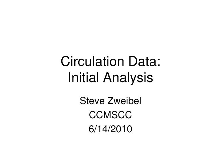circulation data initial analysis n.