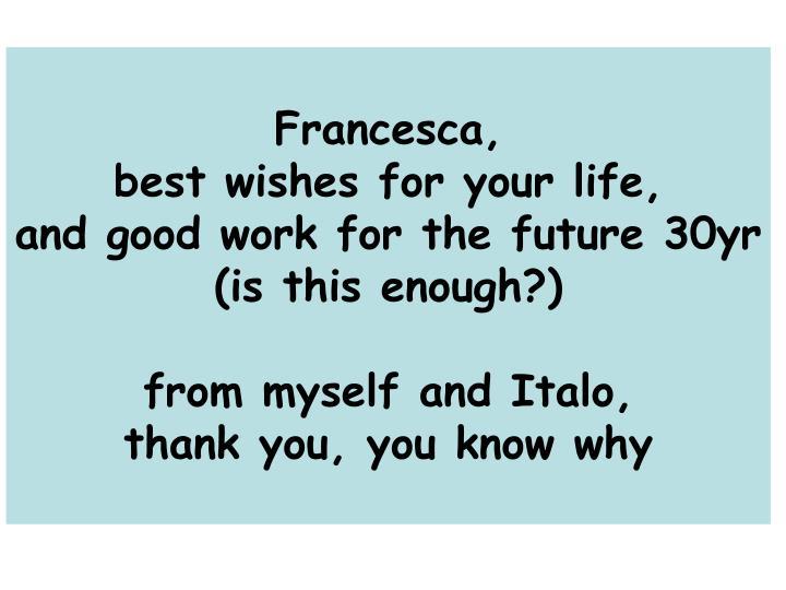 Francesca,