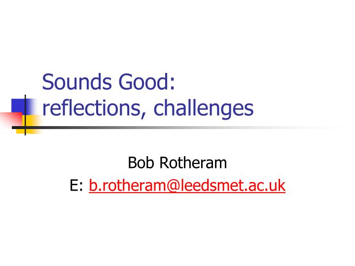 sounds good reflections challenges n.