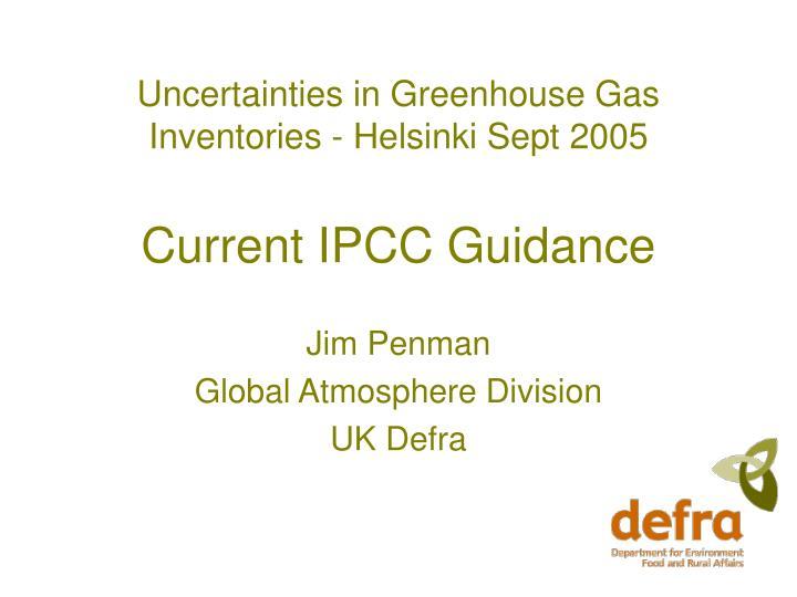 uncertainties in greenhouse gas inventories helsinki sept 2005 current ipcc guidance n.