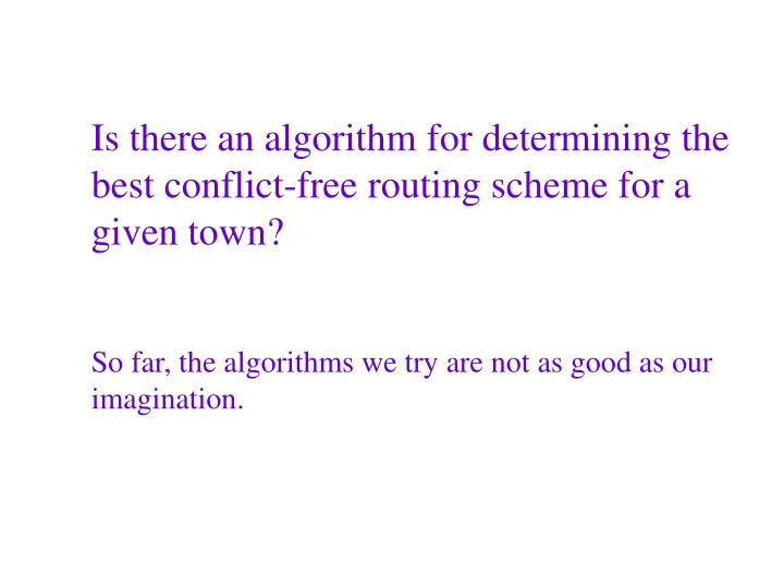 Is there an algorithm for determining the best conflict-free routing scheme for a given town?