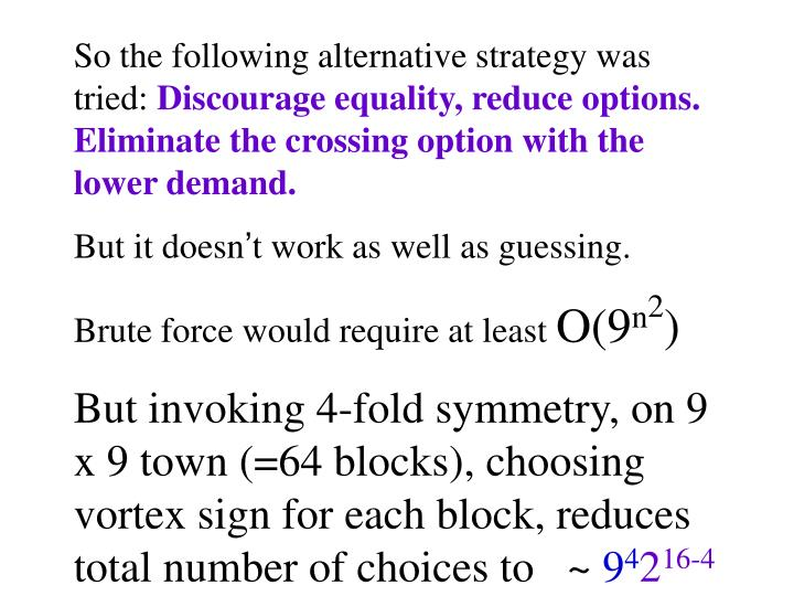 So the following alternative strategy was tried: