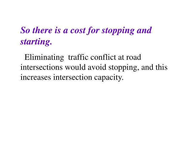So there is a cost for stopping and starting.