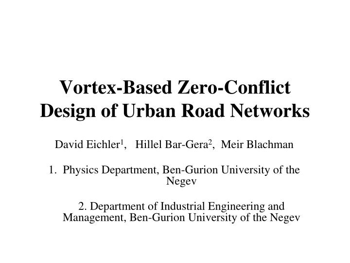 Vortex based zero conflict design of urban road networks