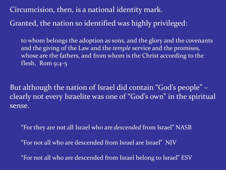 Circumcision, then, is a national identity mark.