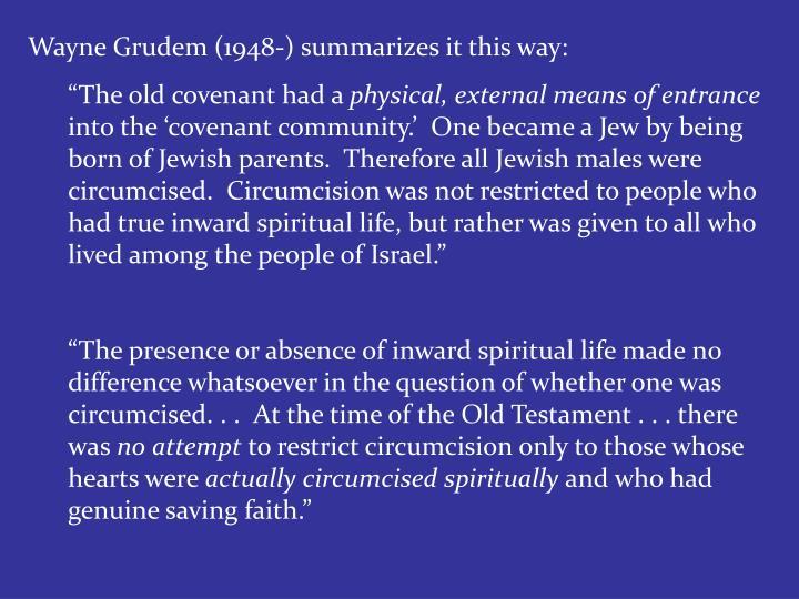Wayne Grudem (1948-) summarizes it this way: