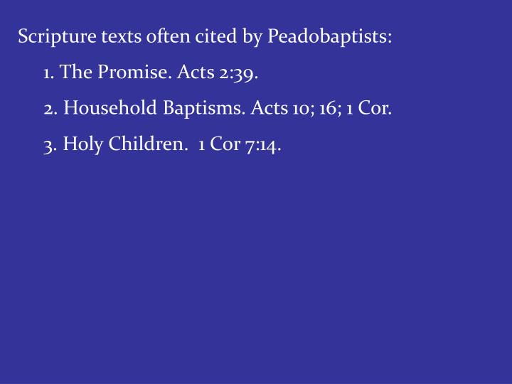 Scripture texts often cited by Peadobaptists: