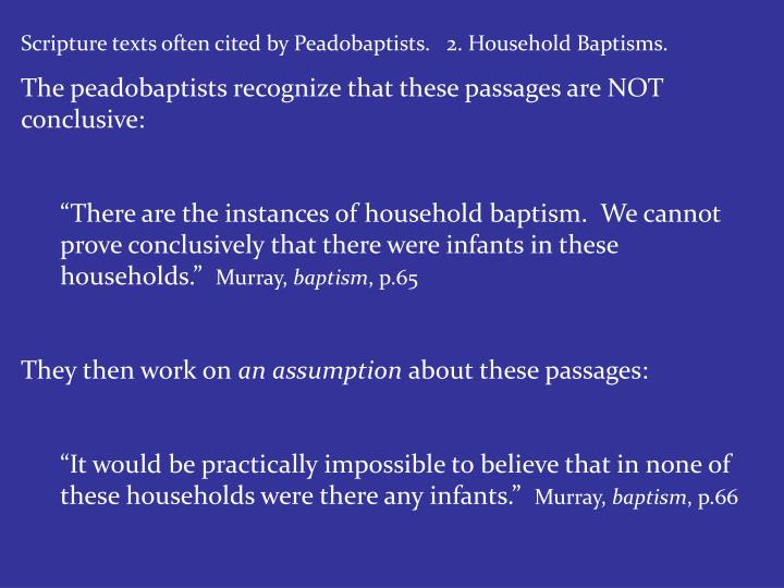 Scripture texts often cited by Peadobaptists.   2. Household Baptisms.