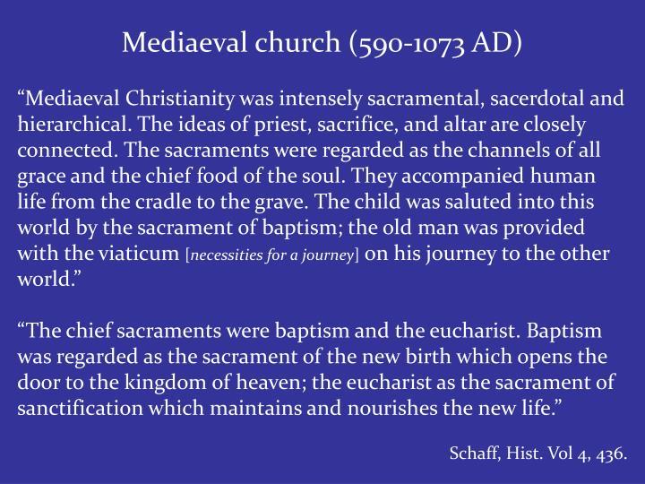 Mediaeval church (590-1073 AD)
