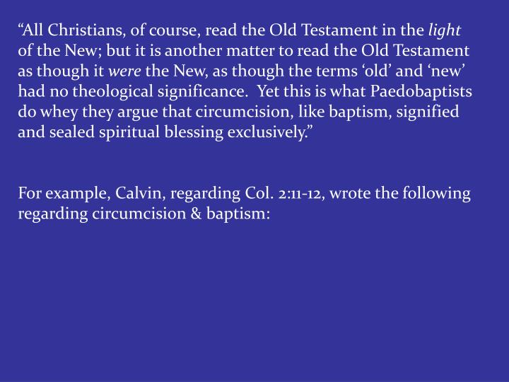 """""""All Christians, of course, read the Old Testament in the"""