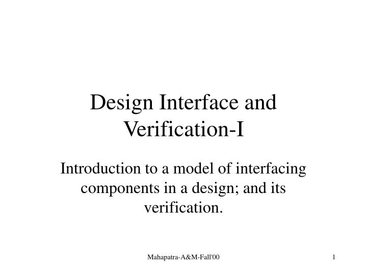 design interface and verification i n.