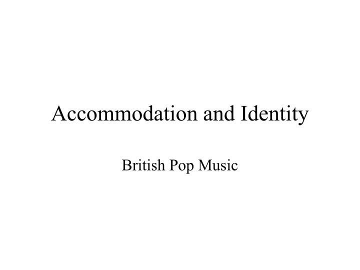 accommodation and identity n.