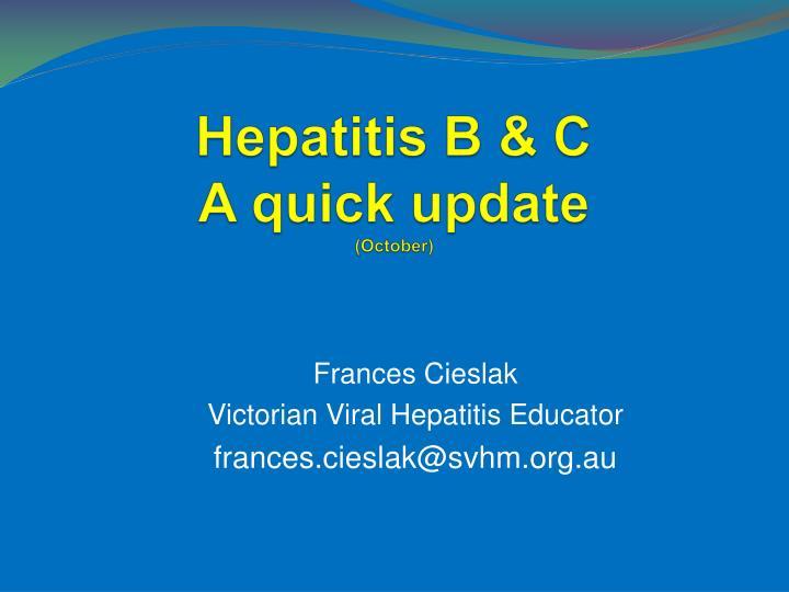hepatitis b c a quick update october n.