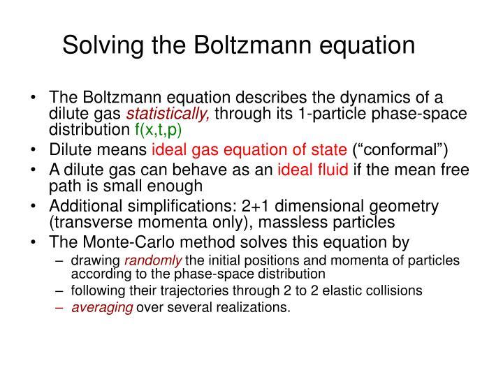 Solving the Boltzmann equation