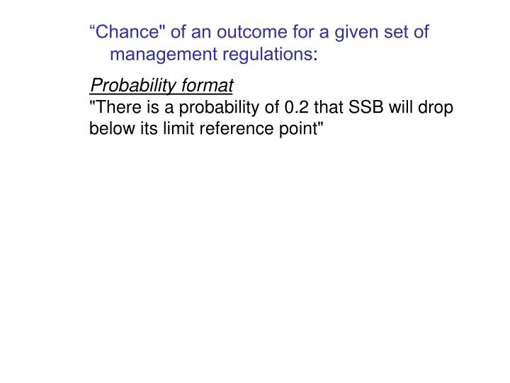 """""""Chance"""" of an outcome for a given set of"""