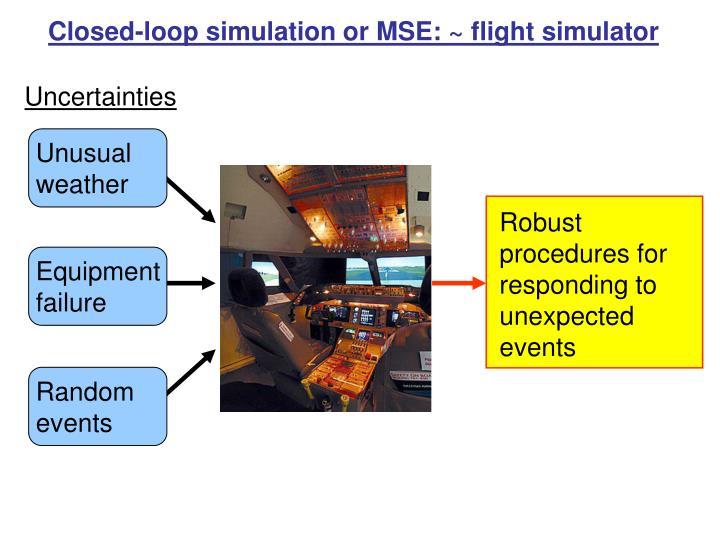 Closed-loop simulation or MSE:
