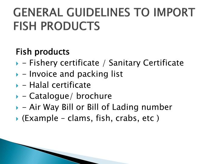 GENERAL GUIDELINES TO IMPORT FISH PRODUCTS