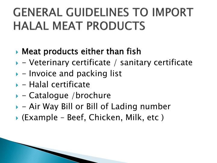 GENERAL GUIDELINES TO IMPORT HALAL MEAT PRODUCTS