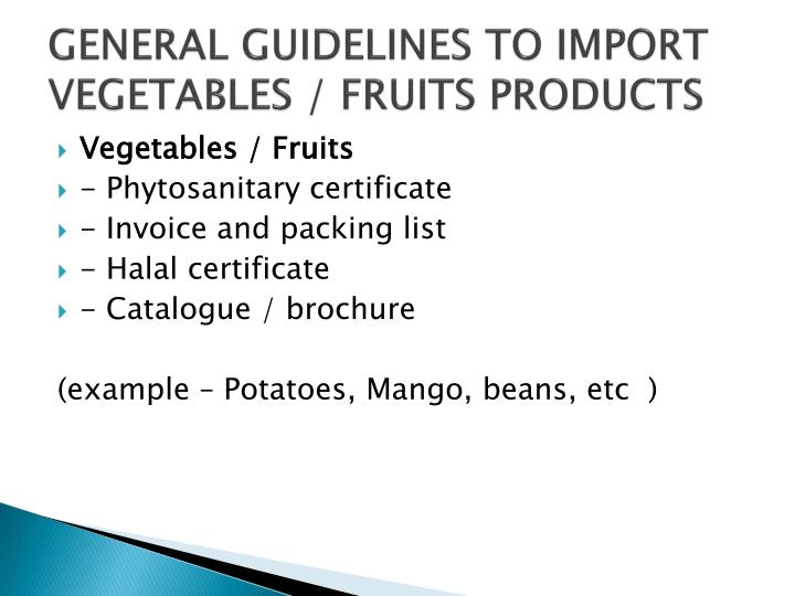 GENERAL GUIDELINES TO IMPORT VEGETABLES / FRUITS PRODUCTS