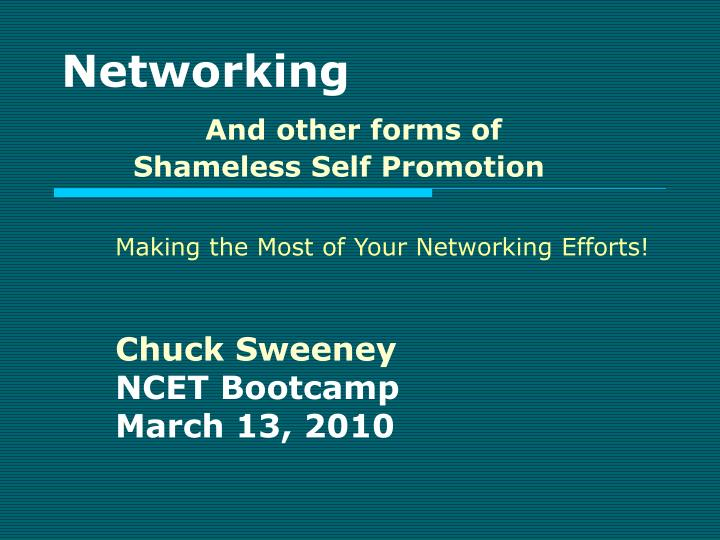 networking and other forms of shameless self promotion n.